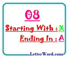8 letter word with x eight letter words starting with x and ending in a letters in word