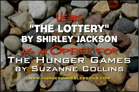 essay on the lottery by shirley jackson the lottery by shirley  hunger games lessons introducing the the hunger games the using the lottery to open for the