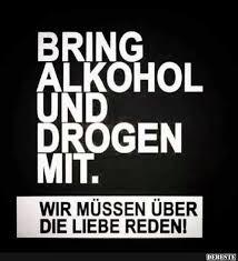 Bring Alkohol Und Drogen Mit Lustige Bilder Sprüche Witze