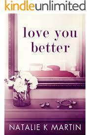 Amazon.com: Love You Better eBook: Martin, Natalie K: Kindle Store