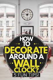 how to decorate around a wall clock 5