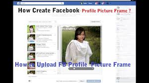 how to create a facebook profile picture frame how to make profile picture frame on facebook