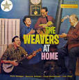 The Weavers at Home