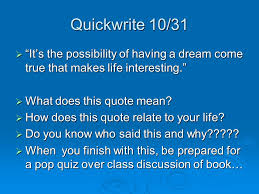 What Does This Quote Mean Fascinating Quickwrite 4848 €�It's The Possibility Of Having A Dream Come True