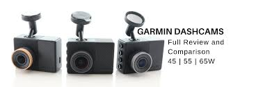 Garmin Comparison Chart 2017 The Best Garmin Dashcam 45 55 And 65w Comparison