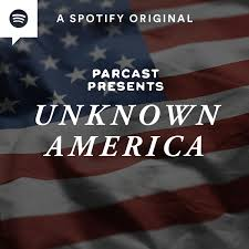 Parcast Presents: Unknown America