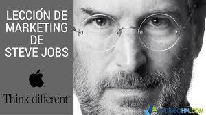 Leccion De Marketing De Steve Jobs Marketing Digital