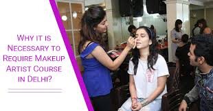 why it is necessary to require makeup artist course in delhi