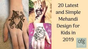 Pen Mehndi Design 20 Latest And Simple Mehandi Design For Kids In 2019 Only