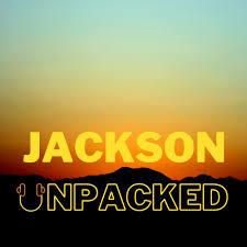Jackson Unpacked