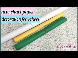 Chart Decoration Ideas For School Chart Paper Decoration Ideas For School How To Make Chart Papers
