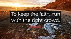 Keep The Faith Quotes Magnificent John R Rice Quotes 48 Wallpapers Quotefancy