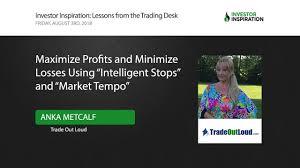 maximize profitinimize losses using intelligent stoparket tempo anka metcalf investor inspiration