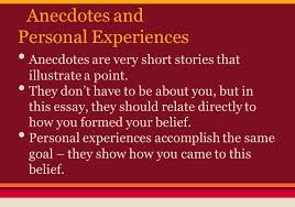 the personal essay this i believe what is a personal essay anecdotes and personal experiences anecdotes are very short stories that illustrate a point