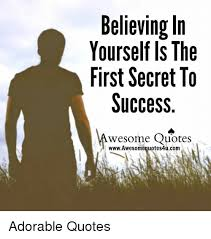 Believing In Yourself Quotes Enchanting Believing In Yourself IS The First Secret To Success Wesome Quotes