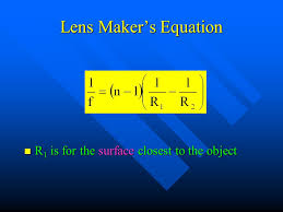 56 lens maker s equation r1 is for the surface closest to the object
