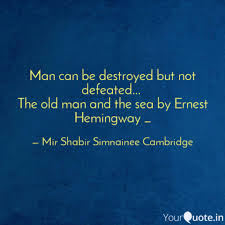 Man Can Be Destroyed But Quotes Writings By Mir Shabi