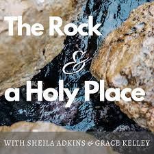 The Rock and a Holy Place Podcast