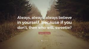 "Quote On Believe In Yourself Best of Marilyn Monroe Quote ""Always Always Always Believe In Yourself"