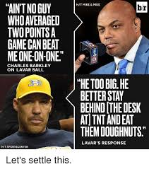 Lavar Ball Quotes New IAINTNO GUY WHO AVERAGED TWO POINTS A GAME CAN BEAT MEONEONONE