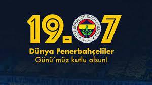19.07 Dünya Fenerbahçeliler Günü kutlandı • Haberton