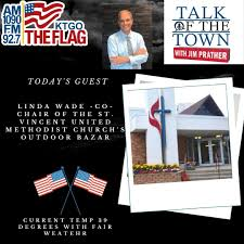 St. Vincent United Methodist and their Outdoor Bazar event details with Linda  Wade   AM 1090 The Flag KTGO