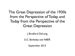 the great depression from the perspective of today and today from  the great depression from the perspective of today and today from the perspective of the great depression