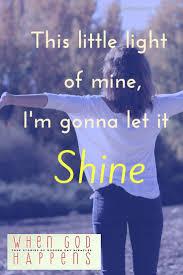 Let God S Light Shine Through You Let Gods Love Shine Through You Love Godislove
