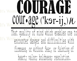 courage definition the definition of courage is atildedegaringcedilrdquoaringfrac12zoom