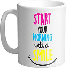 Inspirational good morning messages are the best way to inspire people with positive motivations. Buy Giftszee Start Your Morning With A Smile Morning Greeting Inspiring Quote Printed Ceramic Coffee Mug 325ml Online At Low Prices In India Amazon In