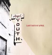 Last Days Of April - Angel Youth (2000, Vinyl) | Discogs