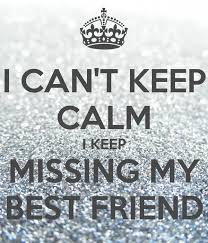 I Miss My Best Friend Quotes Missing My Dear BFF Simple I Love You My Friend Quotes