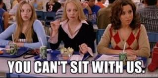 Image result for you can't sit with us mean girls meme