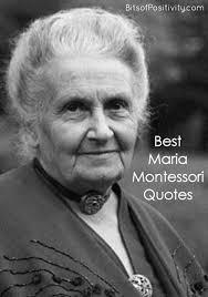 Best Maria Montessori Quotes Bits Of Positivity Enchanting Maria Montessori Quotes