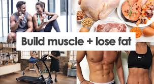 how to build muscle and lose fat your