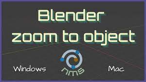 Blender Zoom to Object - Blender Tutorials