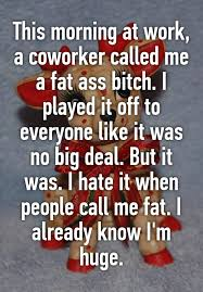 Calling coworker a fat ass
