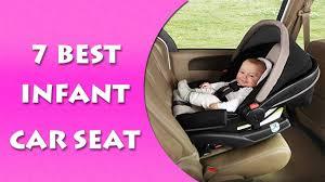 best infant car seat 2017 2018 top 7 car seats for infants