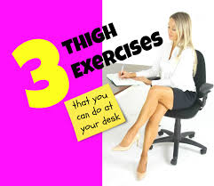 cool design ideas exercises you can do at your desk 3 thigh toning without a soul