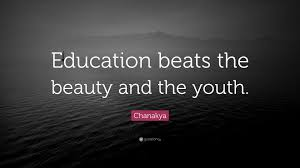"Youth And Beauty Quotes Best of Chanakya Quote ""Education Beats The Beauty And The Youth"" 24"