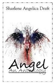 <b>Angel: An</b> Anthology by <b>Sharlene Draft</b> (Paperback) - Lulu