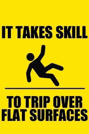 Stupid Funny Quotes Unique Skill Funny Stupid Fall Flat Lol Haha Sign Person Quotes