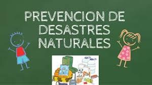 Resultado de imagen para prevencion de desastres naturales