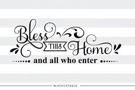 Low to high sort by price: Bless This Home And All Who Enter Svg Quote Graphic By Blackcatsmedia Creative Fabrica