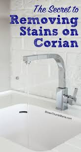 the secret to removing stains from corian brownthumbmama com