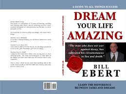 dream your life amazing by bill ebert 10 00 thebookpatch com dream your life amazing cover image