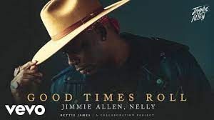 Jimmie Allen, Nelly - Good Times Roll (Official Audio) - YouTube