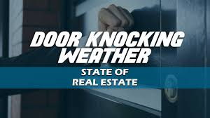 Door Knocking Weather - State of Real Estate - YouTube