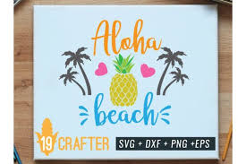 Can be used with the silhouette cutting machines, cricut, or other program/software. Aloha Beach With Pineapple Summer Svg Graphic By Great19 Creative Fabrica Blogger Templates Banner Template Aloha Beaches