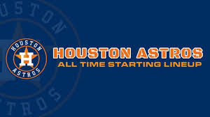 Houston Astros All Time Starting Lineup Roster